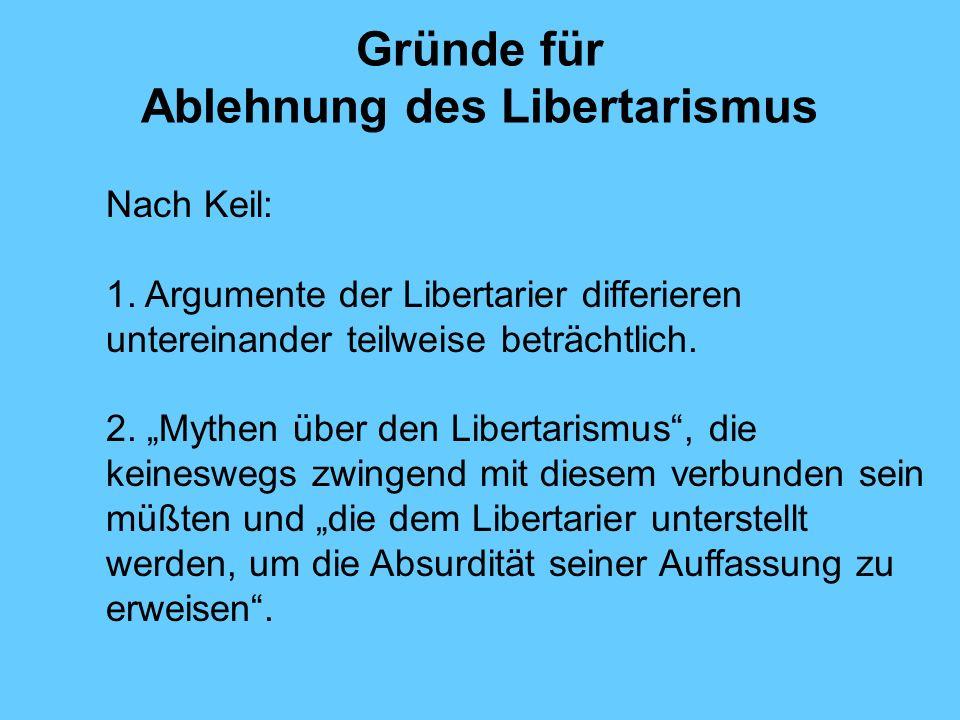 Gründe für Ablehnung des Libertarismus Nach Keil: 1.