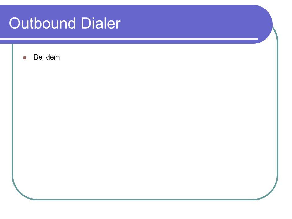 Outbound Dialer Bei dem