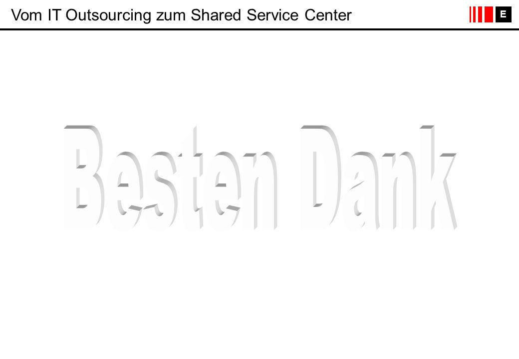 E Vom IT Outsourcing zum Shared Service Center