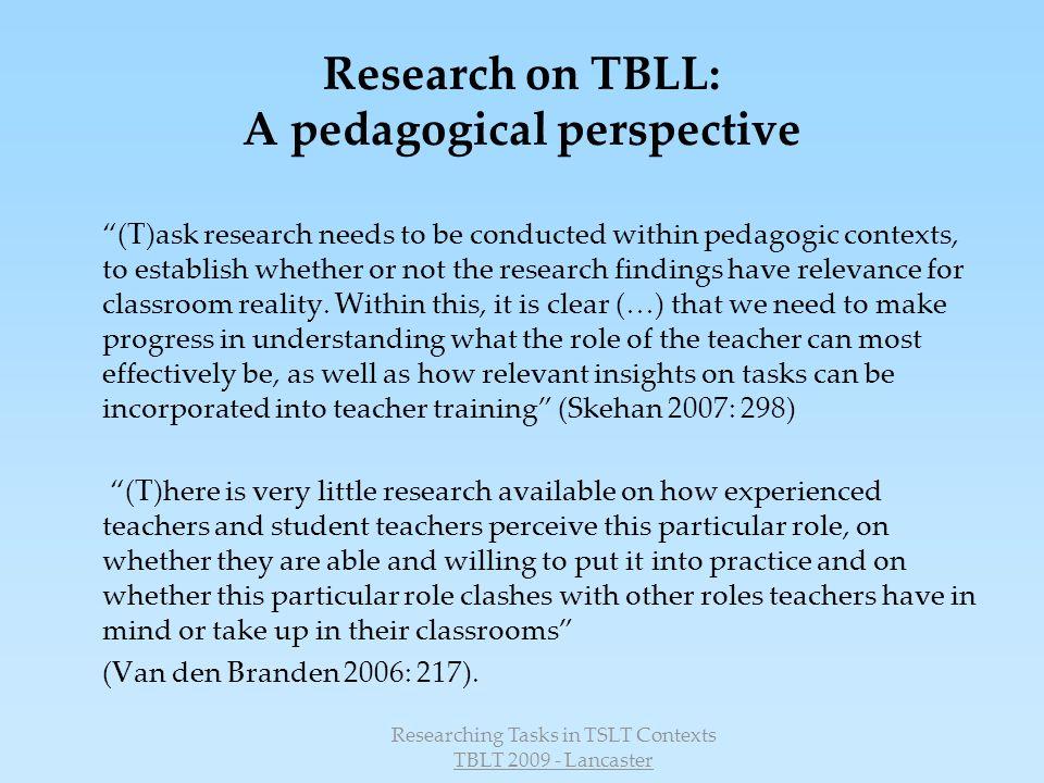 Researching Tasks in TSLT Contexts TBLT 2009 - Lancaster Findings?