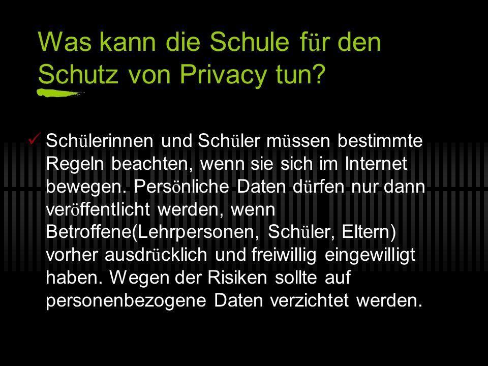 Was kann die Schule f ü r den Schutz von Privacy tun.