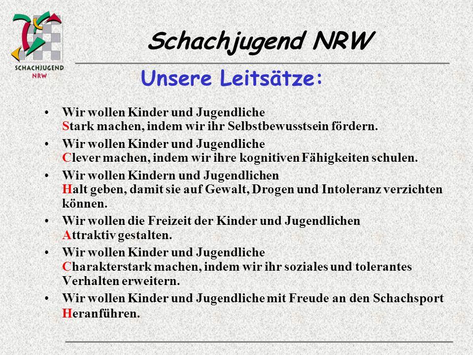 Schachjugend NRW Unsere Leitsätze: Wir wollen Kinder und Jugendliche Stark machen, indem wir ihr Selbstbewusstsein fördern.
