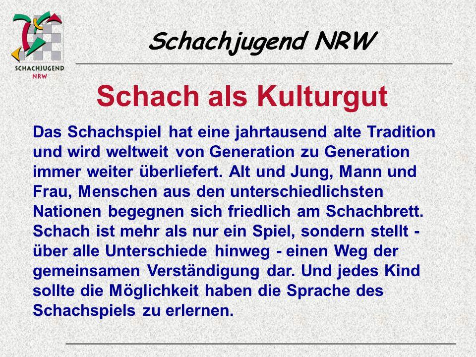 Schachjugend NRW Schach als Kulturgut Das Schachspiel hat eine jahrtausend alte Tradition und wird weltweit von Generation zu Generation immer weiter überliefert.