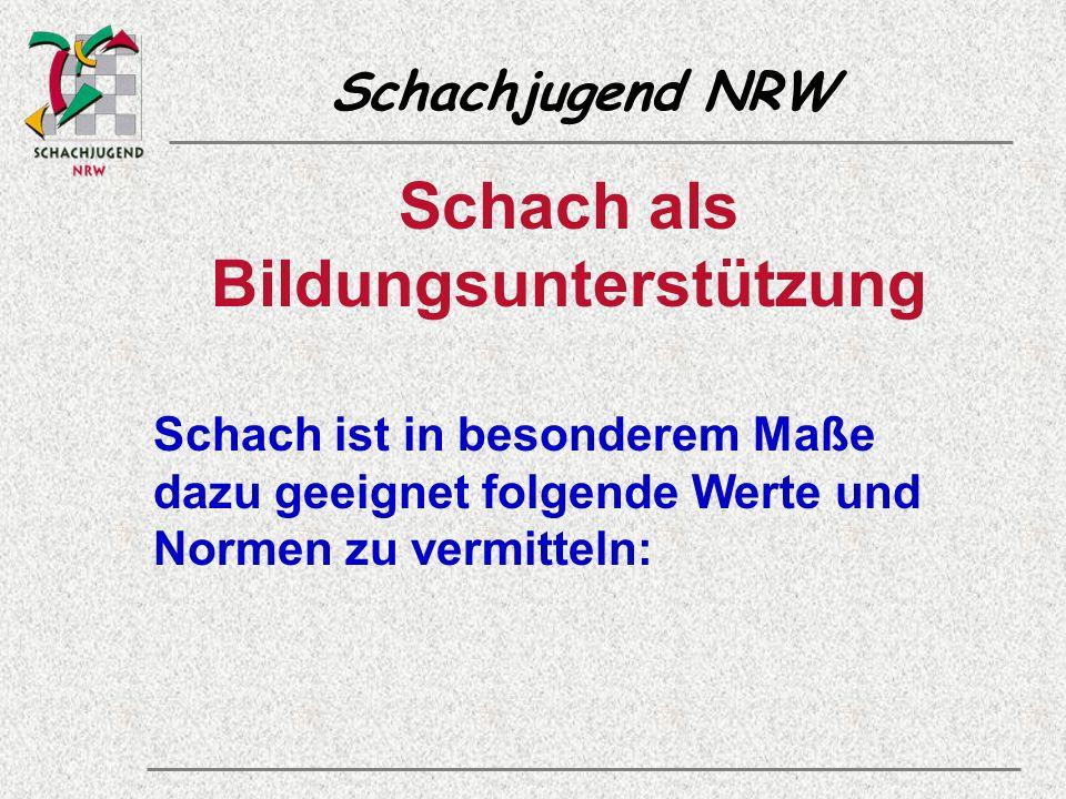 Schachjugend NRW Schach als Bildungsunterstützung Schach ist in besonderem Maße dazu geeignet folgende Werte und Normen zu vermitteln: