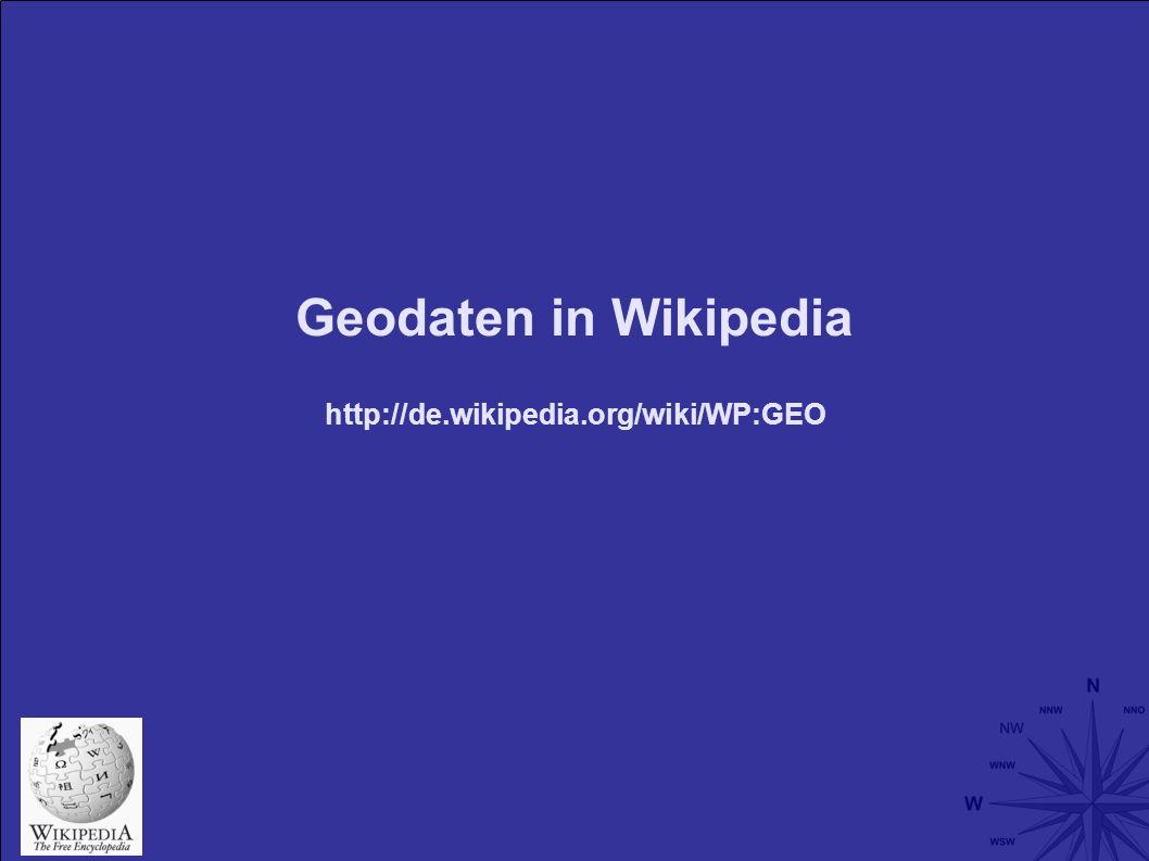 Geodaten in Wikipedia http://de.wikipedia.org/wiki/WP:GEO