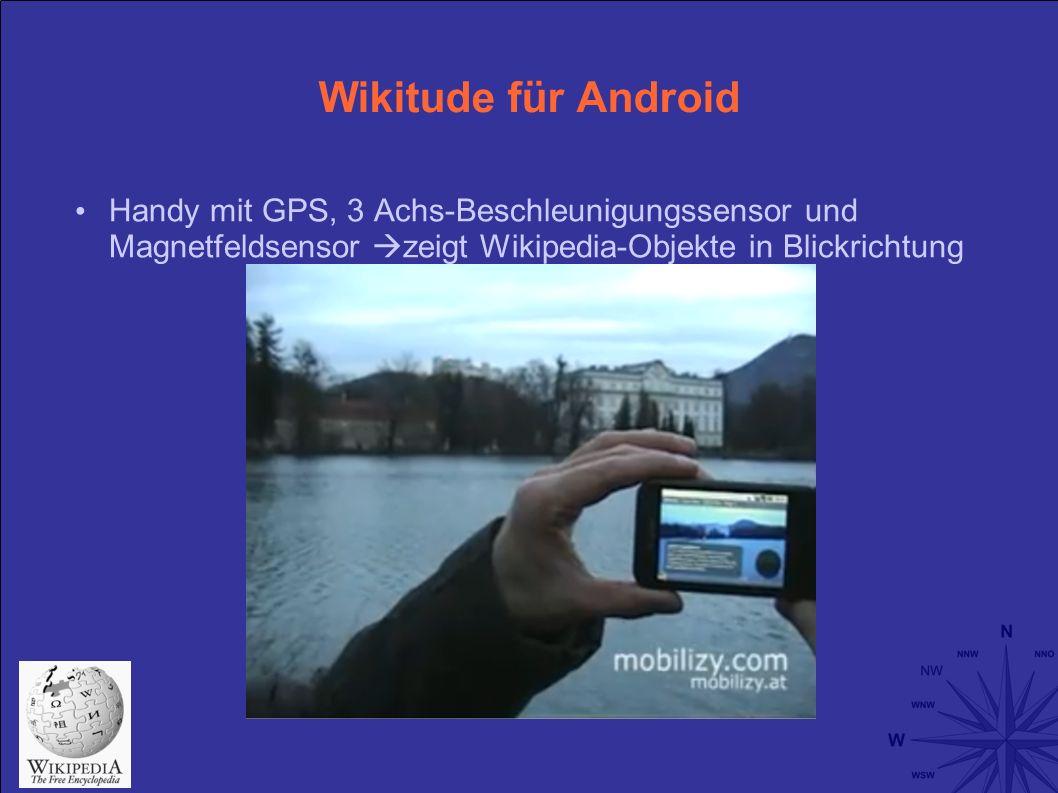 Wikitude für Android Handy mit GPS, 3 Achs-Beschleunigungssensor und Magnetfeldsensor zeigt Wikipedia-Objekte in Blickrichtung