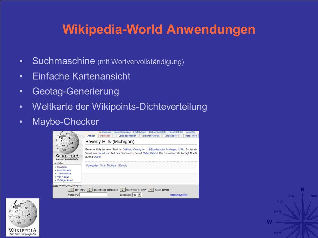 Wikipedia-World Anwendungen Suchmaschine (mit Wortvervollständigung) Einfache Kartenansicht Geotag-Generierung Weltkarte der Wikipoints-Dichteverteilung Maybe-Checker