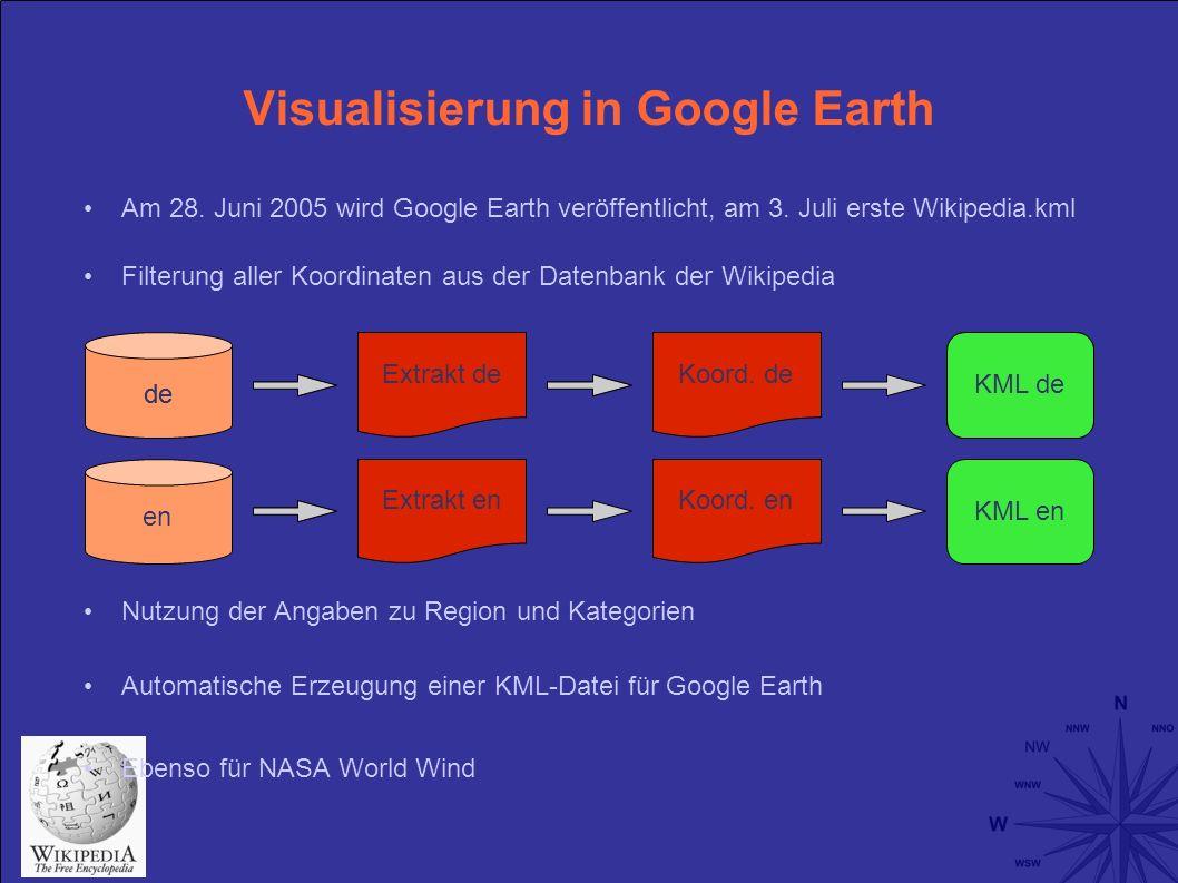 Visualisierung in Google Earth Am 28. Juni 2005 wird Google Earth veröffentlicht, am 3.