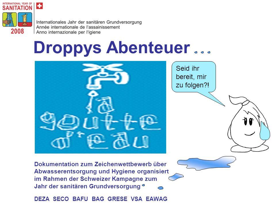 Droppys Abenteuer Dokumentation zum Zeichenwettbewerb über Abwasserentsorgung und Hygiene organisiert im Rahmen der Schweizer Kampagne zum Jahr der sa