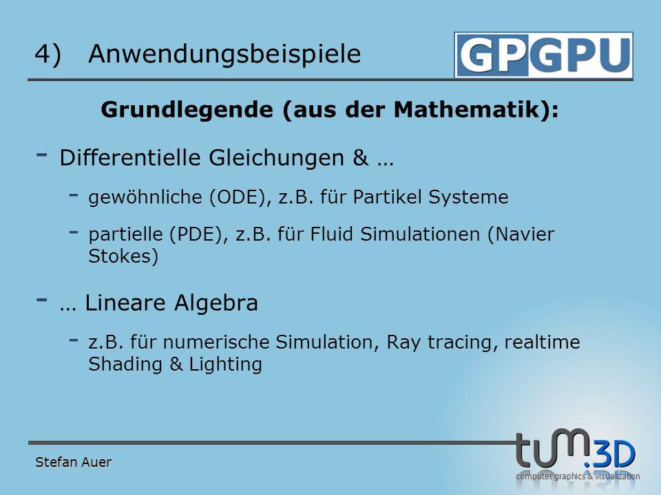 computer graphics & visualization 4)Anwendungsbeispiele Grundlegende (aus der Mathematik): - Differentielle Gleichungen & … - gewöhnliche (ODE), z.B.