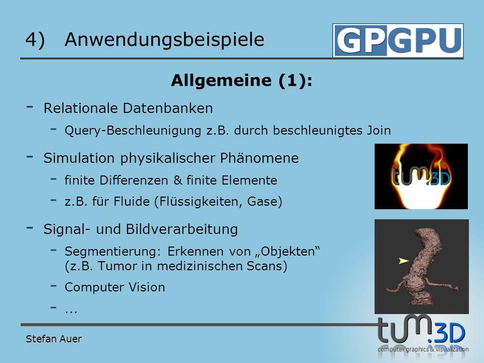 computer graphics & visualization 4)Anwendungsbeispiele Allgemeine (1): - Relationale Datenbanken - Query-Beschleunigung z.B. durch beschleunigtes Joi