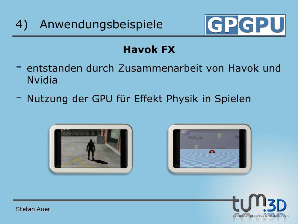 computer graphics & visualization 4)Anwendungsbeispiele Havok FX - entstanden durch Zusammenarbeit von Havok und Nvidia - Nutzung der GPU für Effekt P