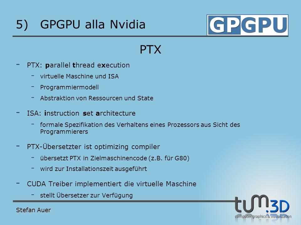 computer graphics & visualization 5)GPGPU alla Nvidia PTX - PTX: parallel thread execution - virtuelle Maschine und ISA - Programmiermodell - Abstrakt