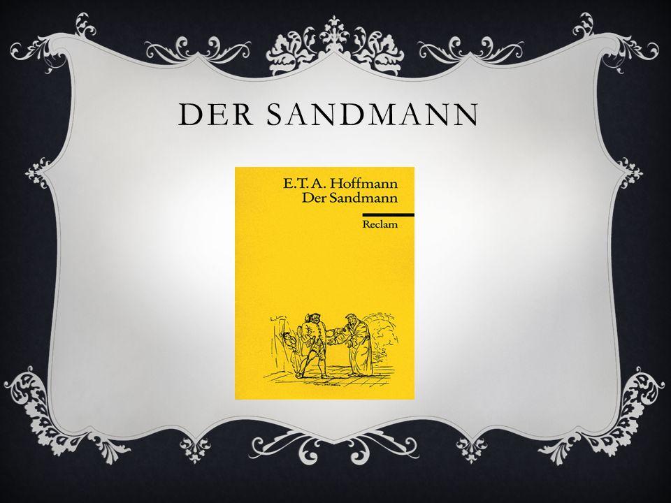 INHALTSVERZEICHNIS 1. Autor 1.2 Seine Werke 2Der Sandmann 2.1Inhaltsangabe 3Epoche 4Eigene Meinung