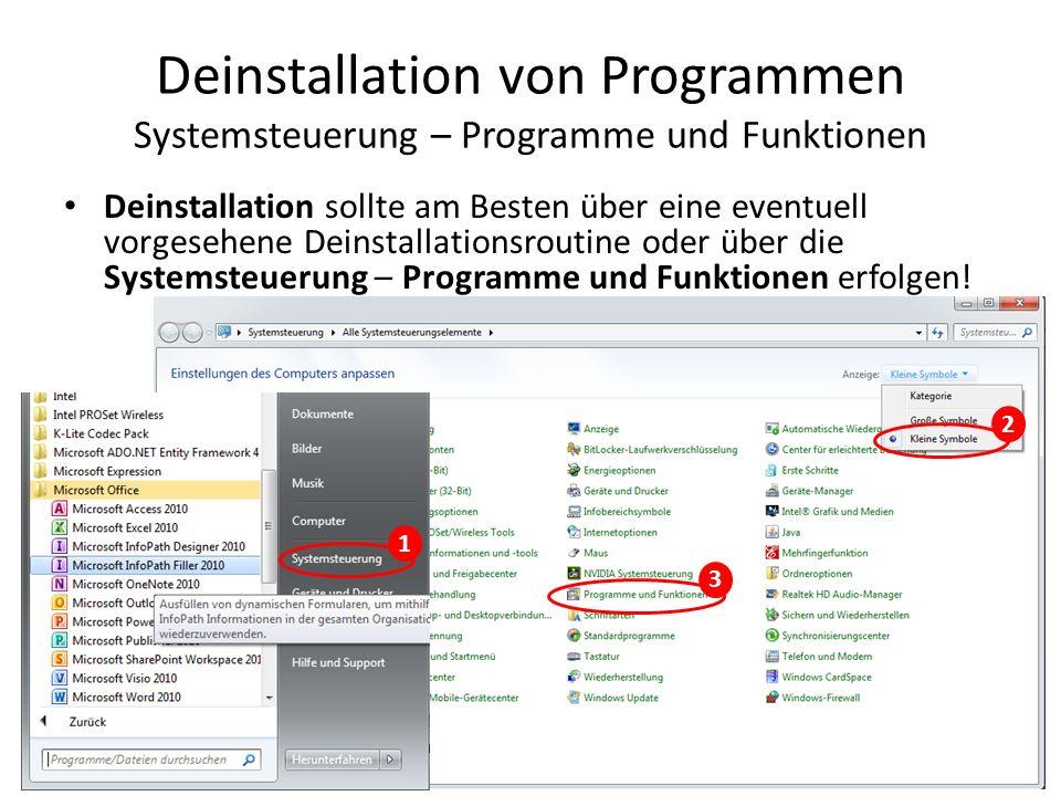 Deinstallation von Programmen Systemsteuerung – Programme und Funktionen In Programme und Funktionen das zu deinstallierende Programm auswählen und mit Deinstallieren die Deinstallationsroutine starten.