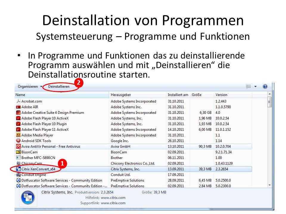 Deinstallation von Programmen Systemsteuerung – Programme und Funktionen In Programme und Funktionen das zu deinstallierende Programm auswählen und mi