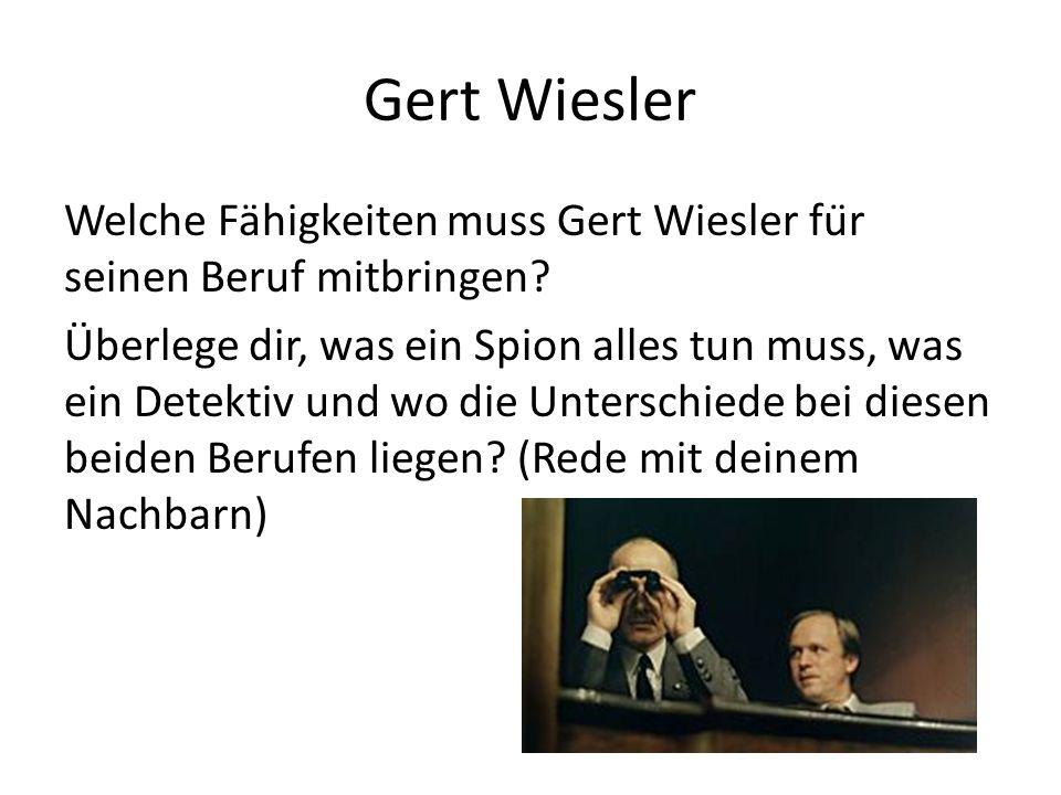 Gert Wiesler Welche Fähigkeiten muss Gert Wiesler für seinen Beruf mitbringen.