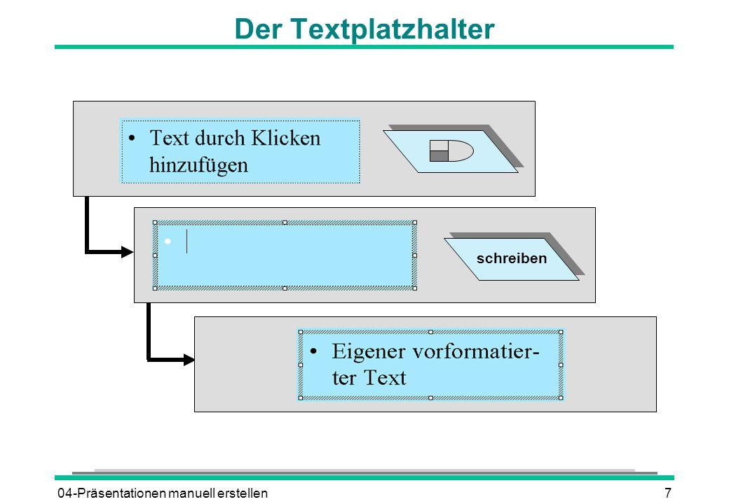 04-Präsentationen manuell erstellen7 Der Textplatzhalter schreiben
