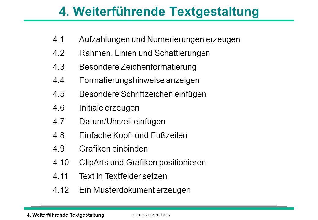4. Weiterführende TextgestaltungInhaltsverzeichnis 4. Weiterführende Textgestaltung 4.1 Aufzählungen und Numerierungen erzeugen 4.2 Rahmen, Linien und