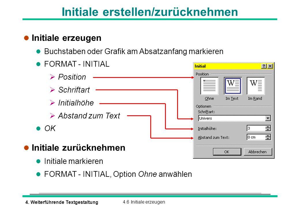 4. Weiterführende Textgestaltung4.6 Initiale erzeugen Initiale erstellen/zurücknehmen l Initiale erzeugen l Buchstaben oder Grafik am Absatzanfang mar
