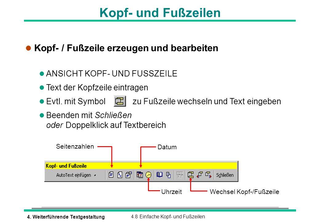 4. Weiterführende Textgestaltung4.8 Einfache Kopf- und Fußzeilen Kopf- und Fußzeilen l Kopf- / Fußzeile erzeugen und bearbeiten l ANSICHT KOPF- UND FU