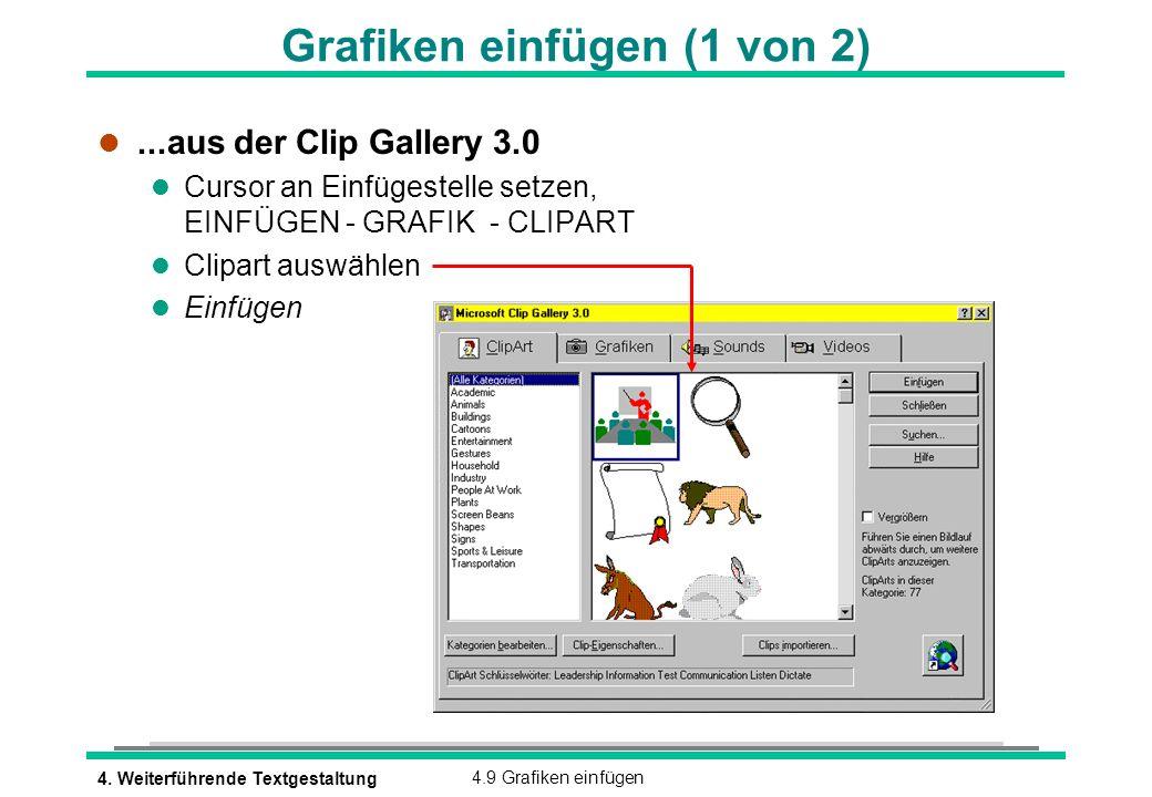 4. Weiterführende Textgestaltung4.9 Grafiken einfügen Grafiken einfügen (1 von 2) l...aus der Clip Gallery 3.0 l Cursor an Einfügestelle setzen, EINFÜ