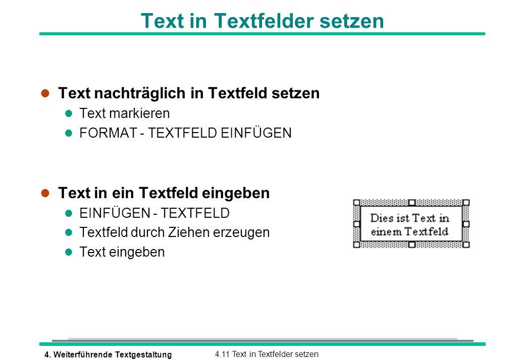 4. Weiterführende Textgestaltung4.11 Text in Textfelder setzen Text in Textfelder setzen l Text nachträglich in Textfeld setzen l Text markieren l FOR