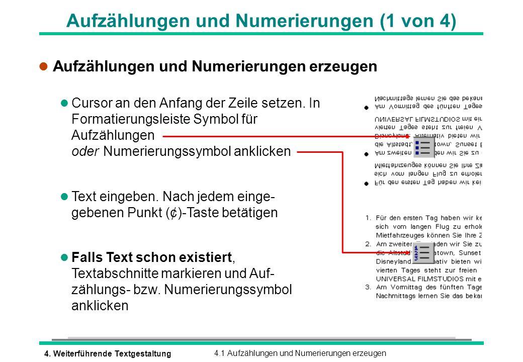 4. Weiterführende Textgestaltung4.1 Aufzählungen und Numerierungen erzeugen Aufzählungen und Numerierungen (1 von 4) l Aufzählungen und Numerierungen