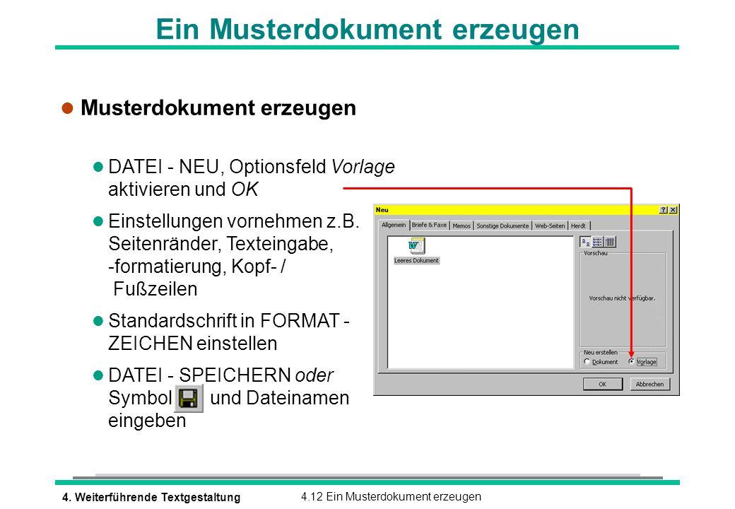 4. Weiterführende Textgestaltung4.12 Ein Musterdokument erzeugen Ein Musterdokument erzeugen l Musterdokument erzeugen l DATEI - NEU, Optionsfeld Vorl