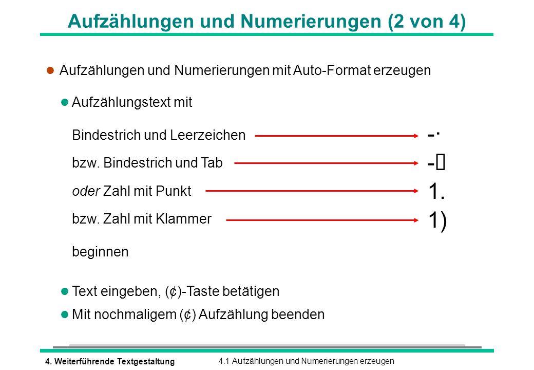4. Weiterführende Textgestaltung4.1 Aufzählungen und Numerierungen erzeugen Aufzählungen und Numerierungen (2 von 4) l Aufzählungen und Numerierungen