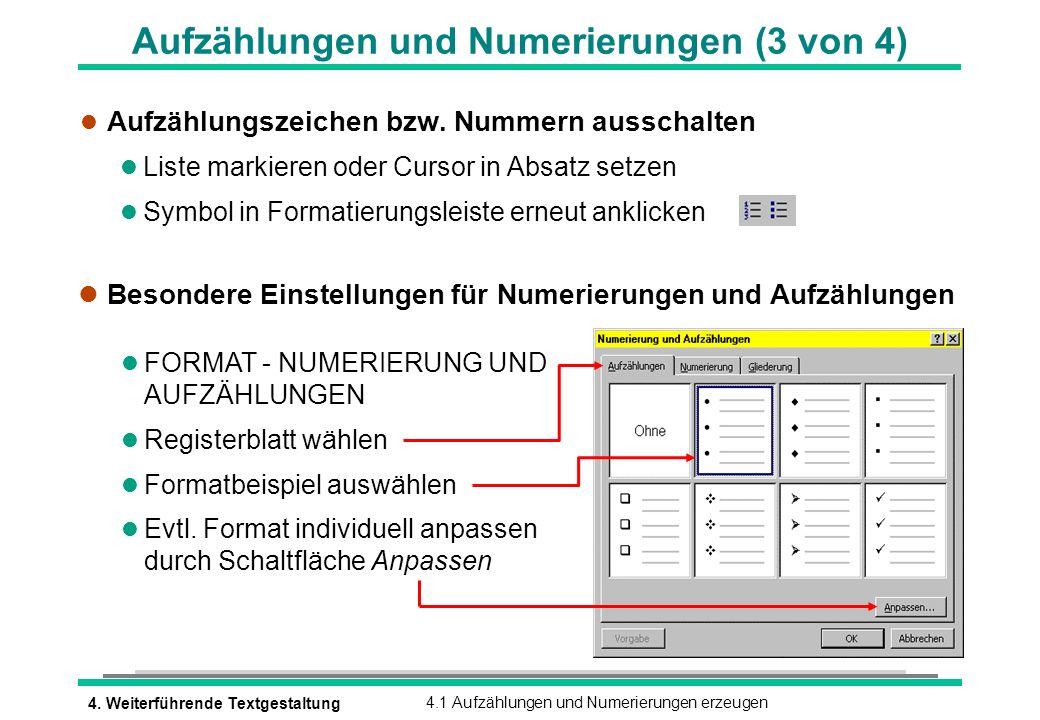 4. Weiterführende Textgestaltung4.1 Aufzählungen und Numerierungen erzeugen Aufzählungen und Numerierungen (3 von 4) l Aufzählungszeichen bzw. Nummern