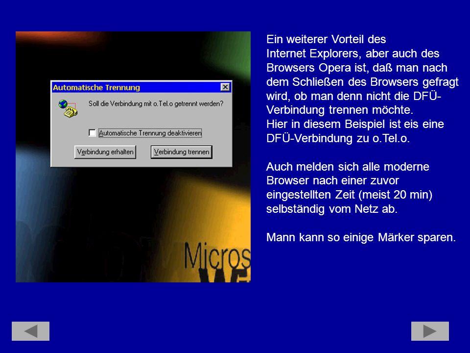 Übrigens: Wen man einen Link unter Favoriten wählt, so öffnet sich der Internet Explorer von allein und wählt sich auf der entsprechenden Homepage ein.