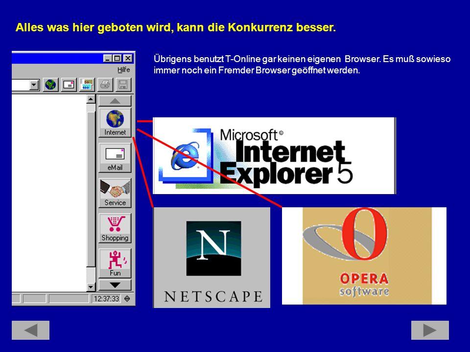 Übrigens benutzt T-Online gar keinen eigenen Browser.