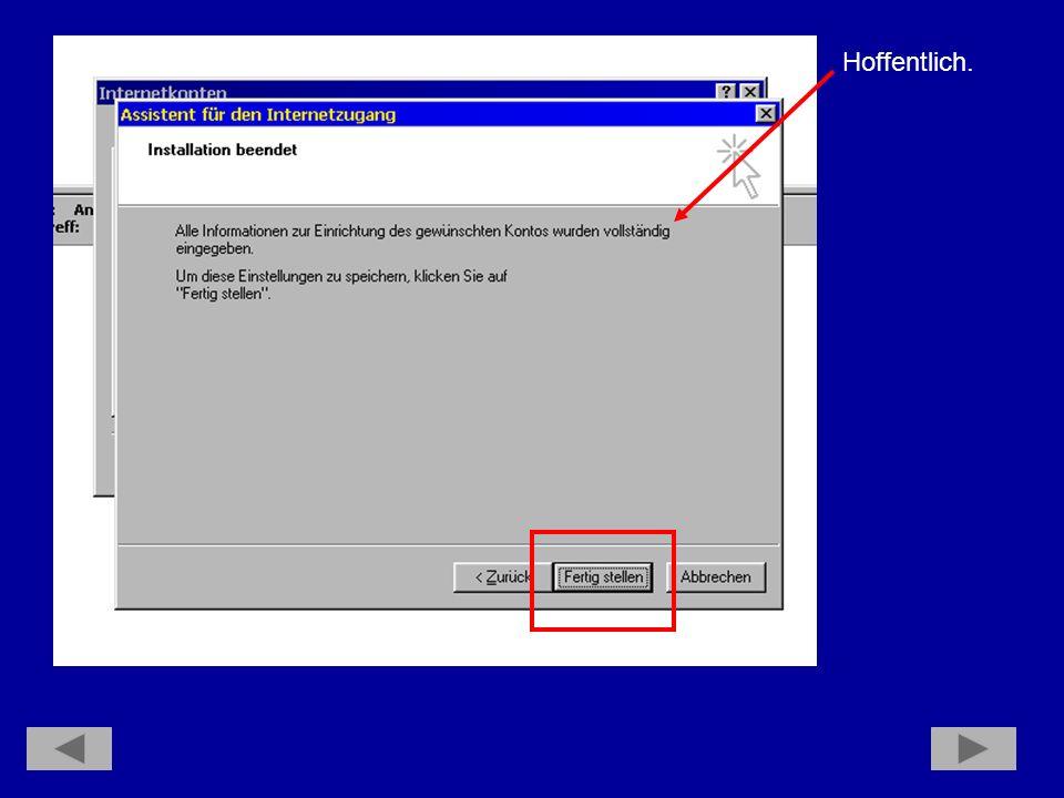 Hier wird es wieder obergemein: Kontoname ist hier das, was bei der DFÜ- Verbindung Benutzername hieß, also: T-Online-Papier rausholen und ohne Leerzeichen eingeben: Anschlußkennung T-Online-Nr.