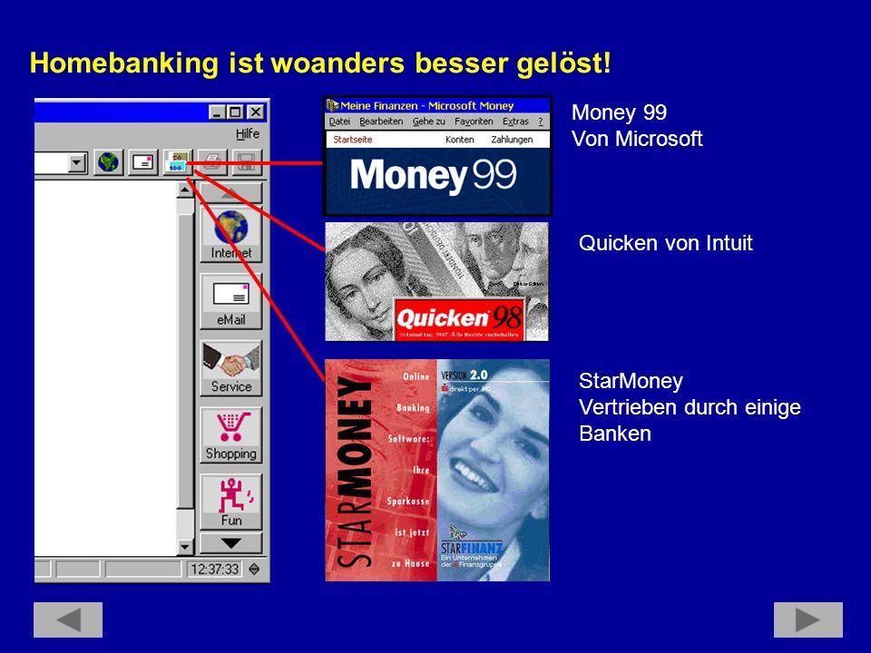 Homebanking ist woanders besser gelöst.