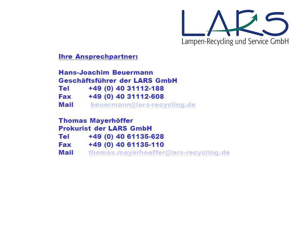 Ihre Ansprechpartner: Hans-Joachim Beuermann Geschäftsführer der LARS GmbH Tel+49 (0) 40 31112-188 Fax+49 (0) 40 31112-608 Mail beuermann@lars-recycli