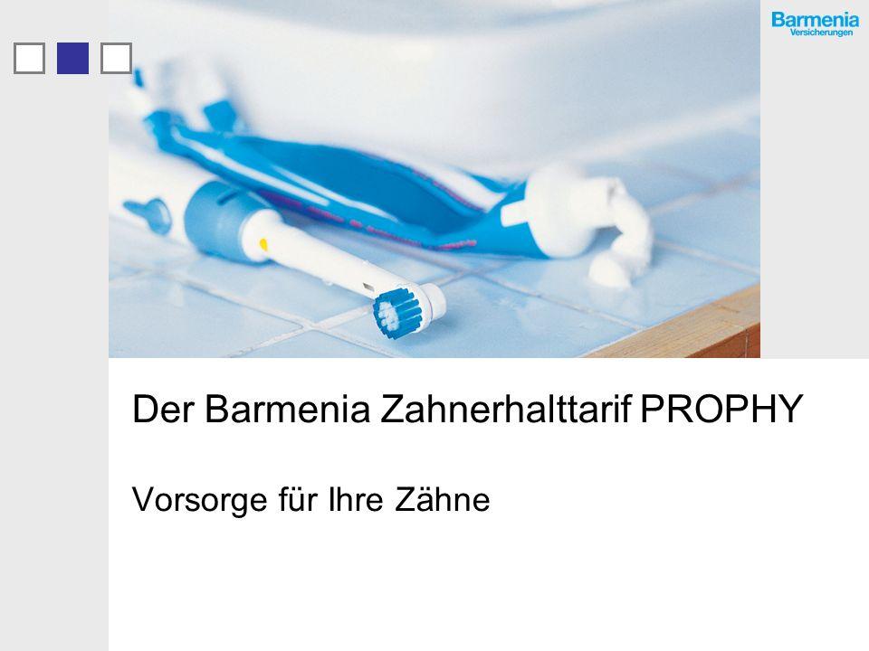 Der Barmenia Zahnerhalttarif PROPHY Vorsorge für Ihre Zähne