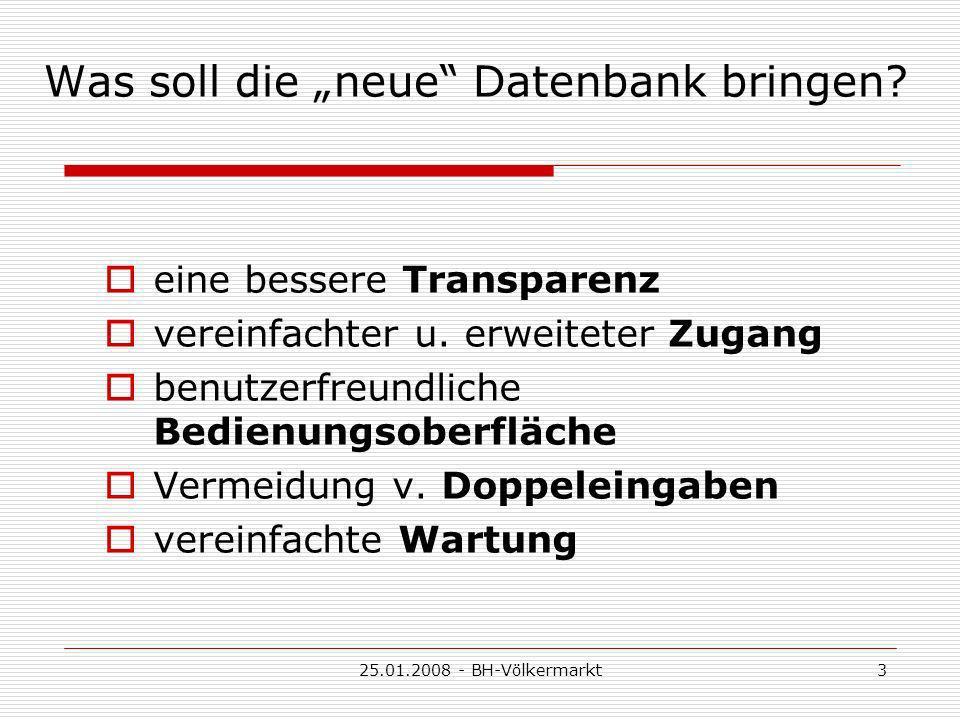 25.01.2008 - BH-Völkermarkt3 Was soll die neue Datenbank bringen.