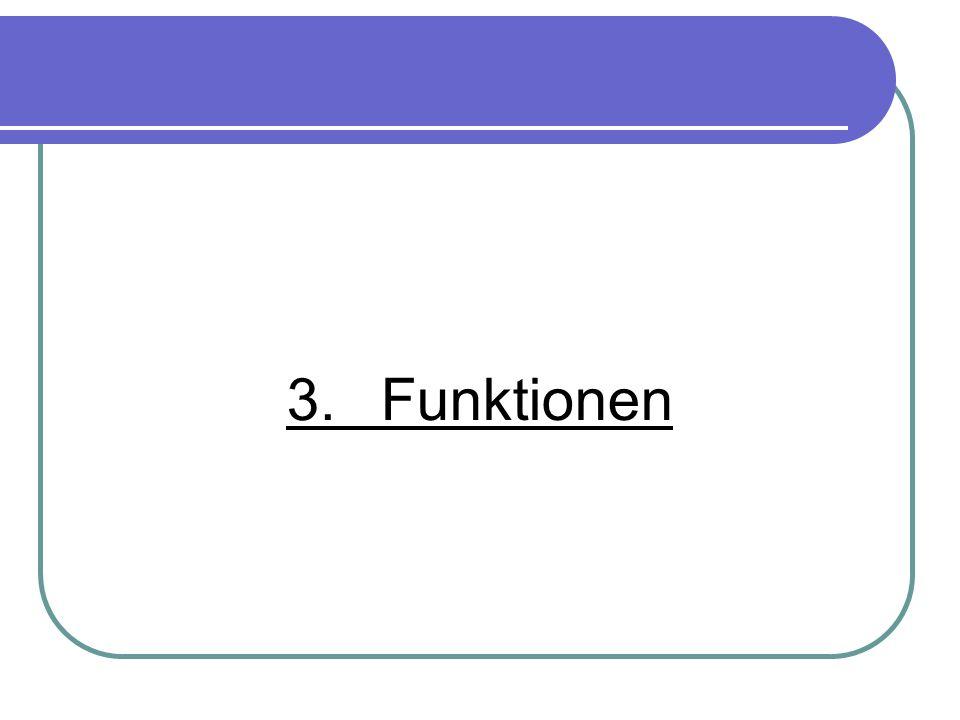 3.Funktionen