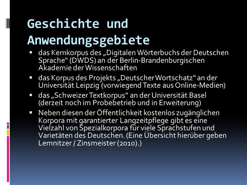 Geschichte und Anwendungsgebiete das Kernkorpus des Digitalen Wörterbuchs der Deutschen Sprache (DWDS) an der Berlin-Brandenburgischen Akademie der Wi
