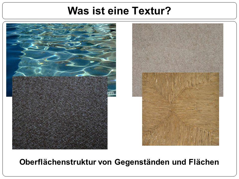 Was ist eine Textur? Oberflächenstruktur von Gegenständen und Flächen