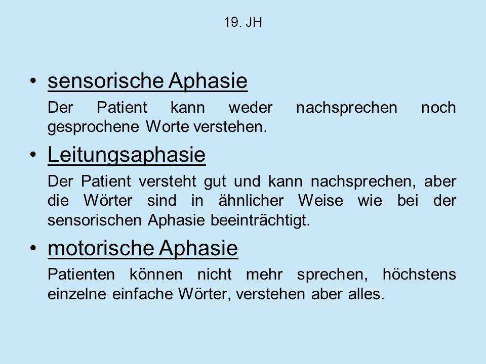 sensorische Aphasie Der Patient kann weder nachsprechen noch gesprochene Worte verstehen. Leitungsaphasie Der Patient versteht gut und kann nachsprech