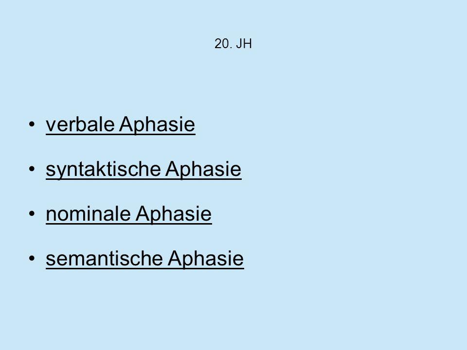 20. JH verbale Aphasie syntaktische Aphasie nominale Aphasie semantische Aphasie