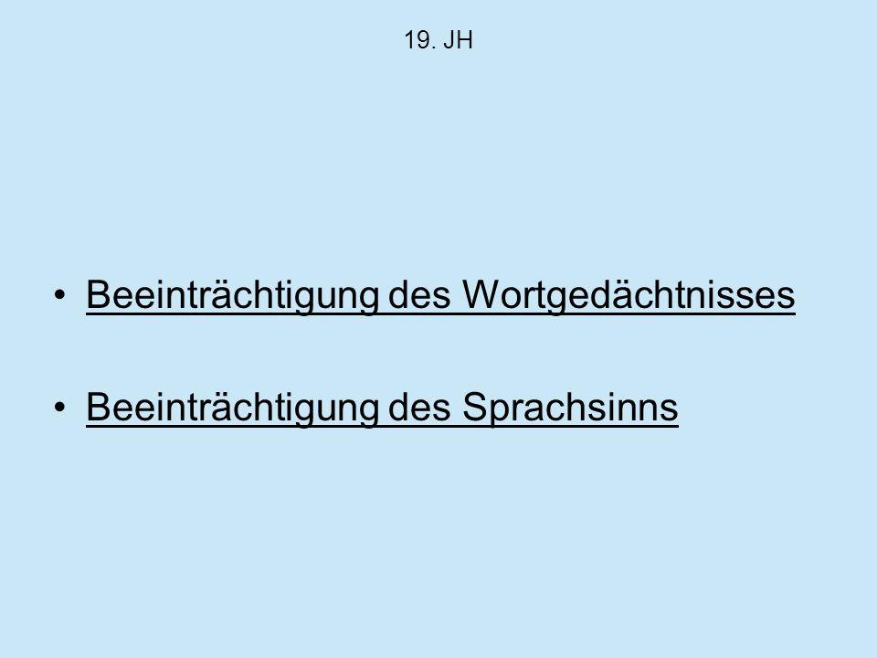 19. JH Beeinträchtigung des Wortgedächtnisses Beeinträchtigung des Sprachsinns