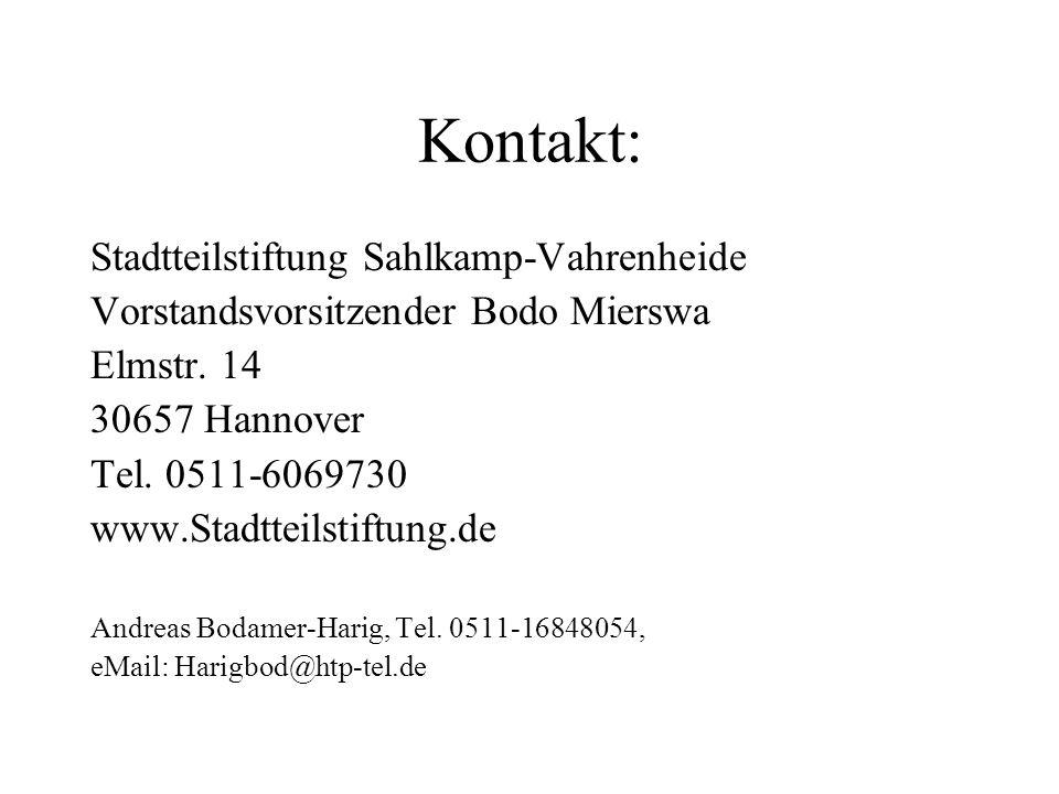 Kontakt: Stadtteilstiftung Sahlkamp-Vahrenheide Vorstandsvorsitzender Bodo Mierswa Elmstr. 14 30657 Hannover Tel. 0511-6069730 www.Stadtteilstiftung.d