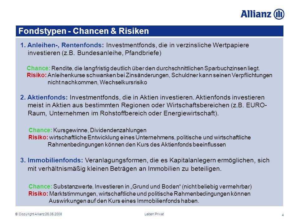 Leben Privat© Copyright Allianz 26.05.2008 4 Fondstypen - Chancen & Risiken 1.