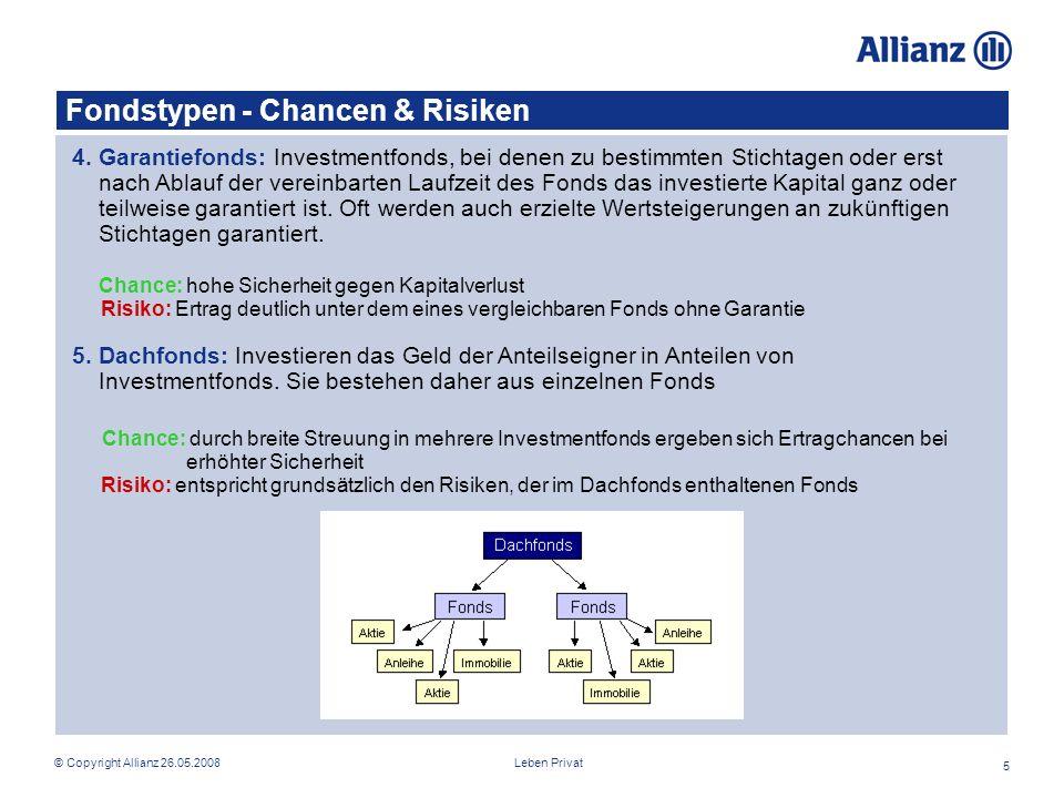 Leben Privat© Copyright Allianz 26.05.2008 5 Fondstypen - Chancen & Risiken 4.