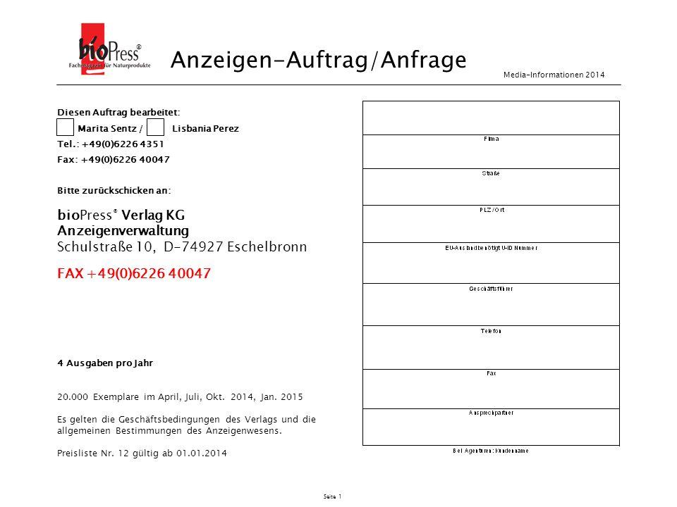 Seite 2 Anfrage / Bestellformular Wir bestellen verbindlich oben aufgeführte Anzeigen zu den vereinbarten Bedingungen.