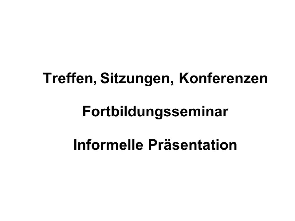 Treffen, Sitzungen, Konferenzen Fortbildungsseminar Informelle Präsentation