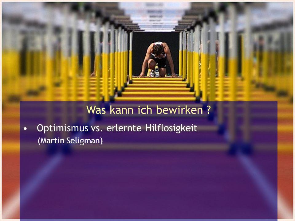 Optimismus vs. erlernte Hilflosigkeit (Martin Seligman)